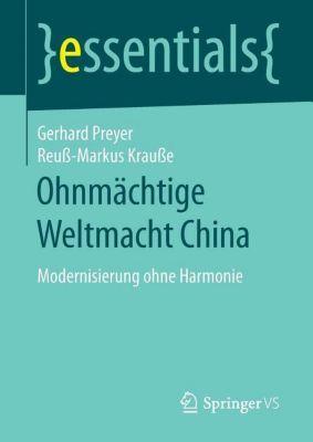Ohnmächtige Weltmacht China, Gerhard Preyer, Reuß-Markus Krauße