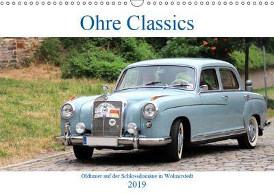 Ohre Classics - Oldtimer auf der Schlossdomäne in Wolmirstedt (Wandkalender 2019 DIN A3 quer), Beate Bussenius