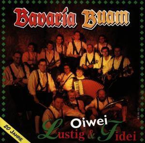 Oiwei lustig und fidel, Bavaria Buam