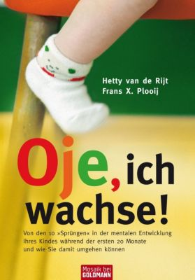 Oje, ich wachse!, Hetty van de Rijt, Frans X. Plooij