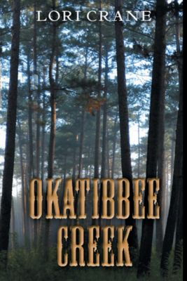 Okatibbee Creek: Okatibbee Creek, Lori Crane