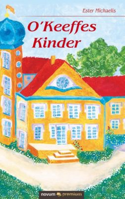 O'Keeffes Kinder - Ester Michaelis pdf epub