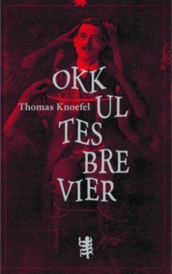Okkultes Brevier - Thomas Knoefel |