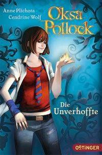 Oksa Pollock Band 1: Die Unverhoffte, Anne Plichota, Cendrine Wolf