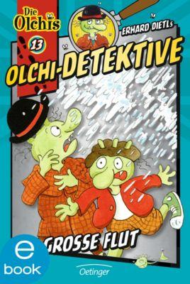 Olchi-Detektive Band 13: Die große Flut, Erhard Dietl, Barbara Iland-Olschewski