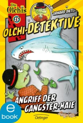 Olchi-Detektive Band 15: Angriff der Gangster-Haie, Erhard Dietl, Barbara Iland-Olschewski
