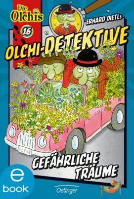 Olchi-Detektive Band 16: Gefährliche Träume, Erhard Dietl, Barbara Iland-Olschewski