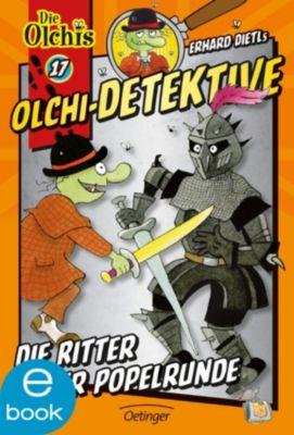 Olchi-Detektive Band 17: Die Ritter der Popelrunde, Erhard Dietl, Barbara Iland-Olschewski