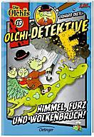 Olchi-Detektive Band 19: Himmel, Furz und Wolkenbruch!