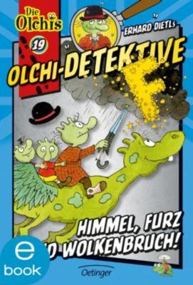 Olchi-Detektive Band 19: Himmel, Furz und Wolkenbruch!, Erhard Dietl, Barbara Iland-Olschewski