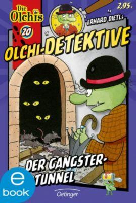 Olchi-Detektive Band 20: Der Gangster-Tunnel, Erhard Dietl, Barbara Iland-Olschewski