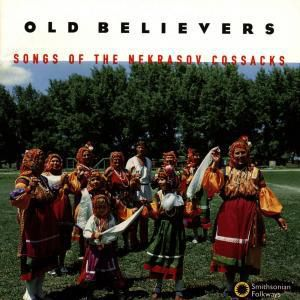 Old Believers - Songs Of The Nekrasov Cossacks, Old Believers