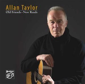 Old Friends-New Roads, Allan Taylor