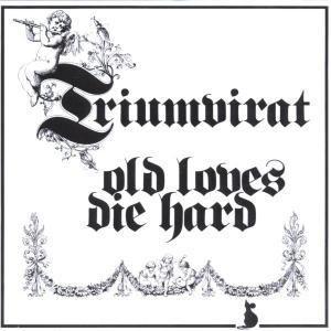 Old Loves Die Hard (Remastered), Triumvirat