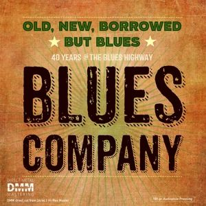 Old, New, Borrowed But Blues, Blues Company