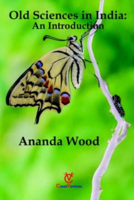 Old Sciences in India: An Introduction, Ananda Wood