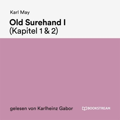 Old Surehand I (Kapitel 1 & 2), Karl May