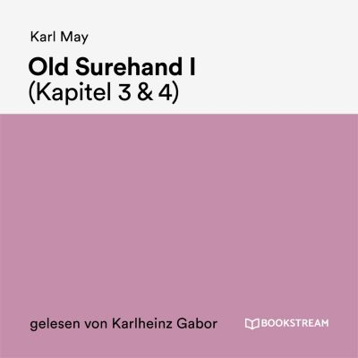 Old Surehand I (Kapitel 3 & 4), Karl May