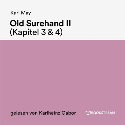 Old Surehand II (Kapitel 3 & 4), Karl May