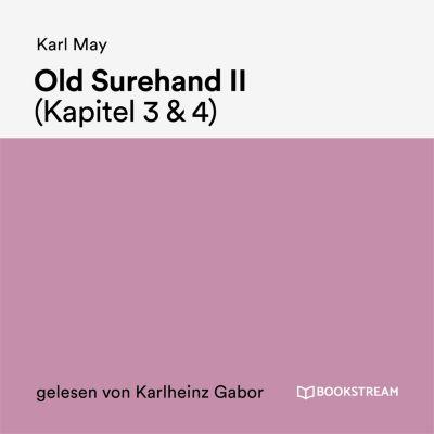 Old Surehand II (Kapitel 3 & 4), Karl May