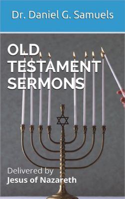 Old Testament Sermons, Klaus Fuchs, Dr. Daniel G. Samuels