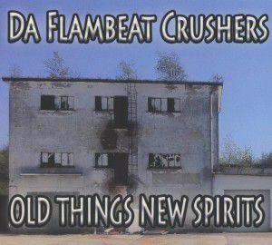 Old Things-New Spirits, Da Flambeat Crushers
