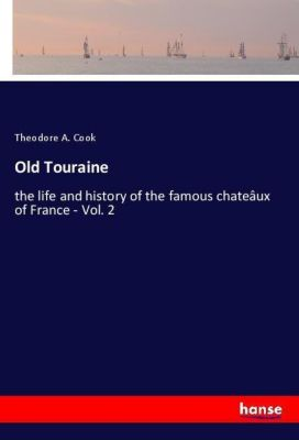 Old Touraine, Theodore A. Cook