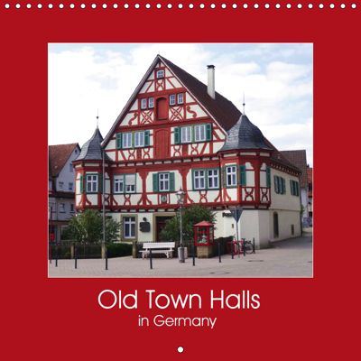 Old Town Halls in Germany (Wall Calendar 2019 300 × 300 mm Square), Angelika Keller