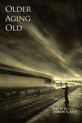 Older, Aging & Old, Zolen Caló