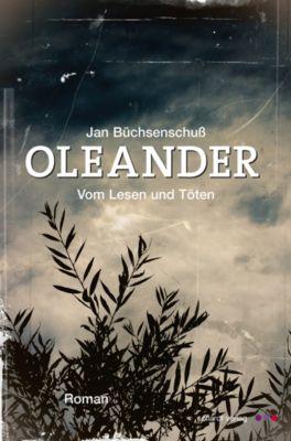 Oleander - Vom Lesen und Töten, Jan Büchsenschuß