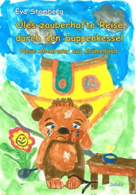 Oles zauberhafte Reise durch den Suppenkessel - Neue Abenteuer aus Krümelland, Eva Stomberg