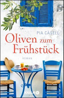 Oliven zum Frühstück - Pia Casell |