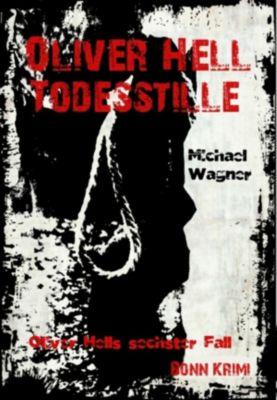 Oliver Hell: Oliver Hell 'Todesstille', Michael Wagner