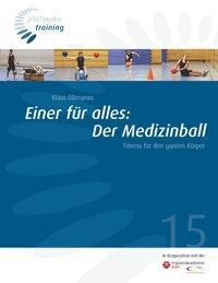 Oltmanns, K: Einer für alles: Der Medizinball, Klaus Oltmanns