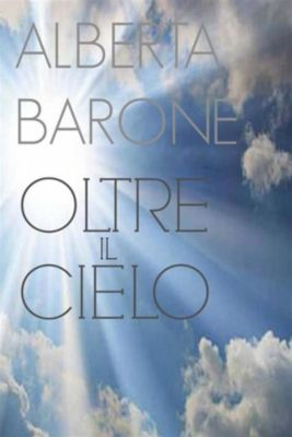 Oltre il Cielo, Alberta Barone