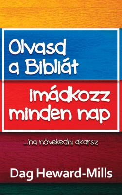 Olvasd Bibliát És Imádkozz Minden Nap, Dag Heward-Mills
