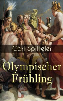 Olympischer Frühling, Carl Spitteler