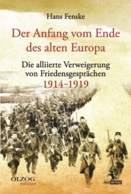 Olzog Edition: Der Anfang vom Ende des alten Europa, Hans Fenske