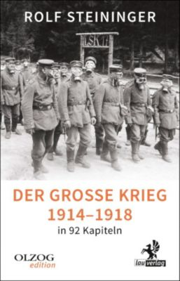 Olzog Edition: Der Große Krieg 1914-1918 in 92 Kapiteln, Rolf Steininger