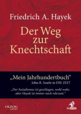 Olzog Edition: Der Weg zur Knechtschaft, Friedrich A. von Hayek