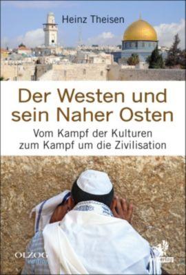 Olzog Edition: Der Westen und sein Naher Osten, Heinz Theisen