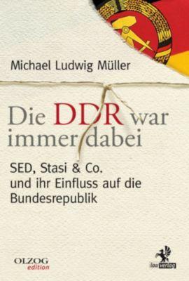 Olzog Edition: Die DDR war immer dabei, Michael Ludwig Müller