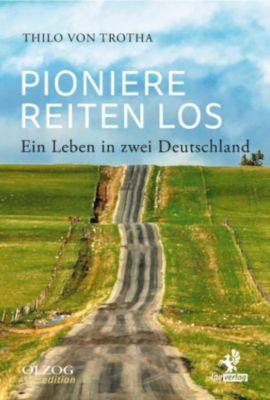 Olzog Edition: Pioniere reiten los, Thilo von Trotha