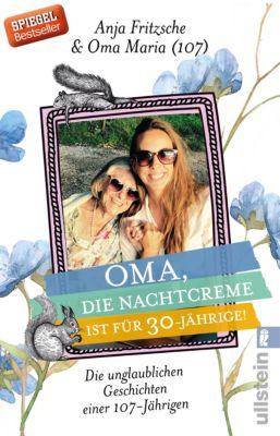 Oma, die Nachtcreme ist für 30-Jährige!, Anja Flieda Fritzsche