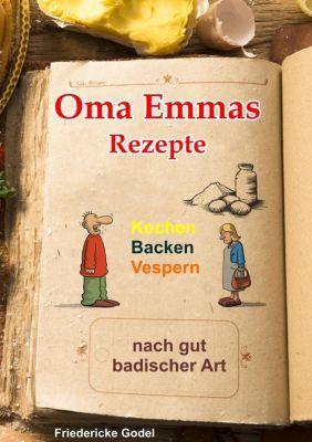 Oma Emmas Rezepte, Friedericke Godel