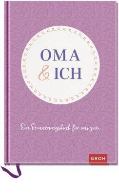 Oma & ich: Ein Erinnerungsbuch für uns zwei