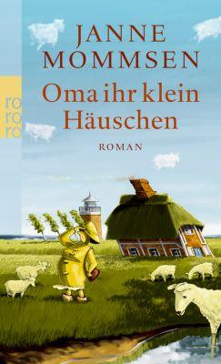 Oma Imke Band 1: Oma ihr klein Häuschen, Janne Mommsen