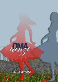 Oma tanzt, Paula Molte