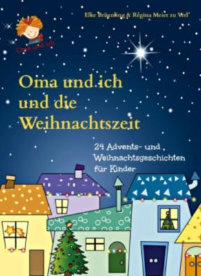 Oma und ich und die Weihnachtszeit, Elke Bräunling, Regina Meier zu Verl