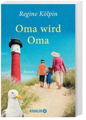 Oma wird Oma - Regine Kölpin |